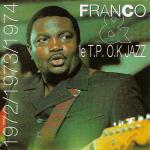 {:fr}FRANCO & le T.P. O.K JAZZ 1972/1973/1974{:}{:en}FRANCO & the T.P. O.K JAZZ 1972/1973/19...