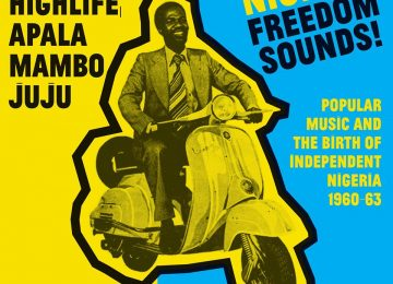 Soul Jazz Records explore Nigerian music in the 60's : from Calypso, Highlife, Apala, Mambo & Juju !