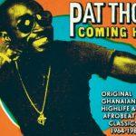 {:fr}Pat Thomas :  1ère rétrospective pour la légende du highlife ghanéen des 60's (Strut Records){:...