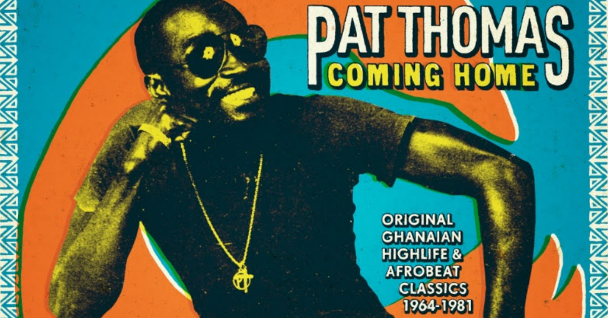 Pat Thomas :  1st career retrospective for Ghanaian Highlife Legend (Strut Records)
