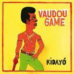 Vaudou Game Kidayu [Hot Casa Records]