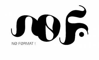 Label focus: NØ FØRMAT!