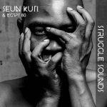 Seun Kuti & Egypt 80, le combat continue avec Struggle Sounds
