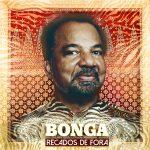 {:fr}Bonga - Recados de Fora : un message d'émancipation et de fraternité qui traverse les océans{:}...