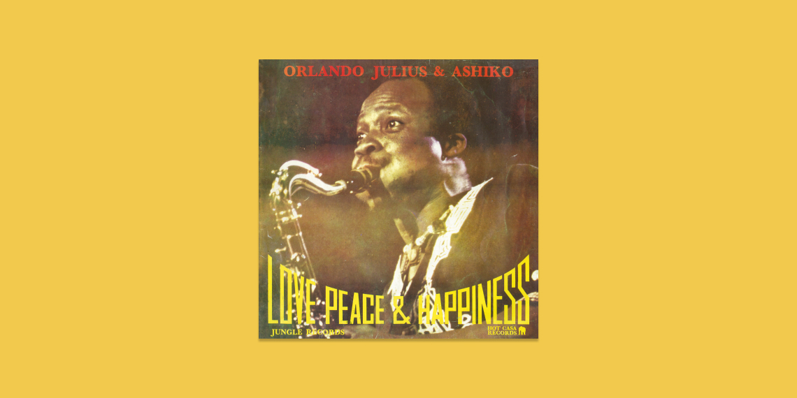 Love Peace & Happiness - Orlando Julius