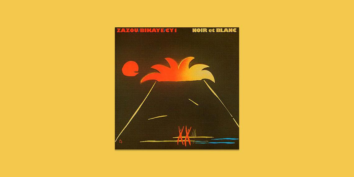Noir et Blanc Zazou Bikaye CY1