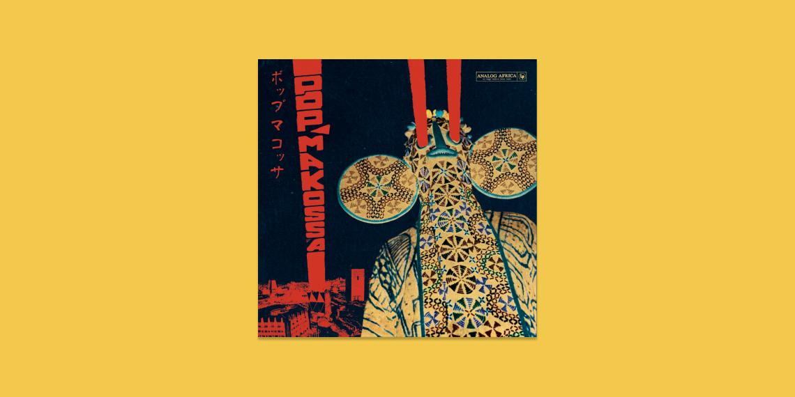 Pop Makossa - The Invasive Dance Beat of Cameroon 1976–1984