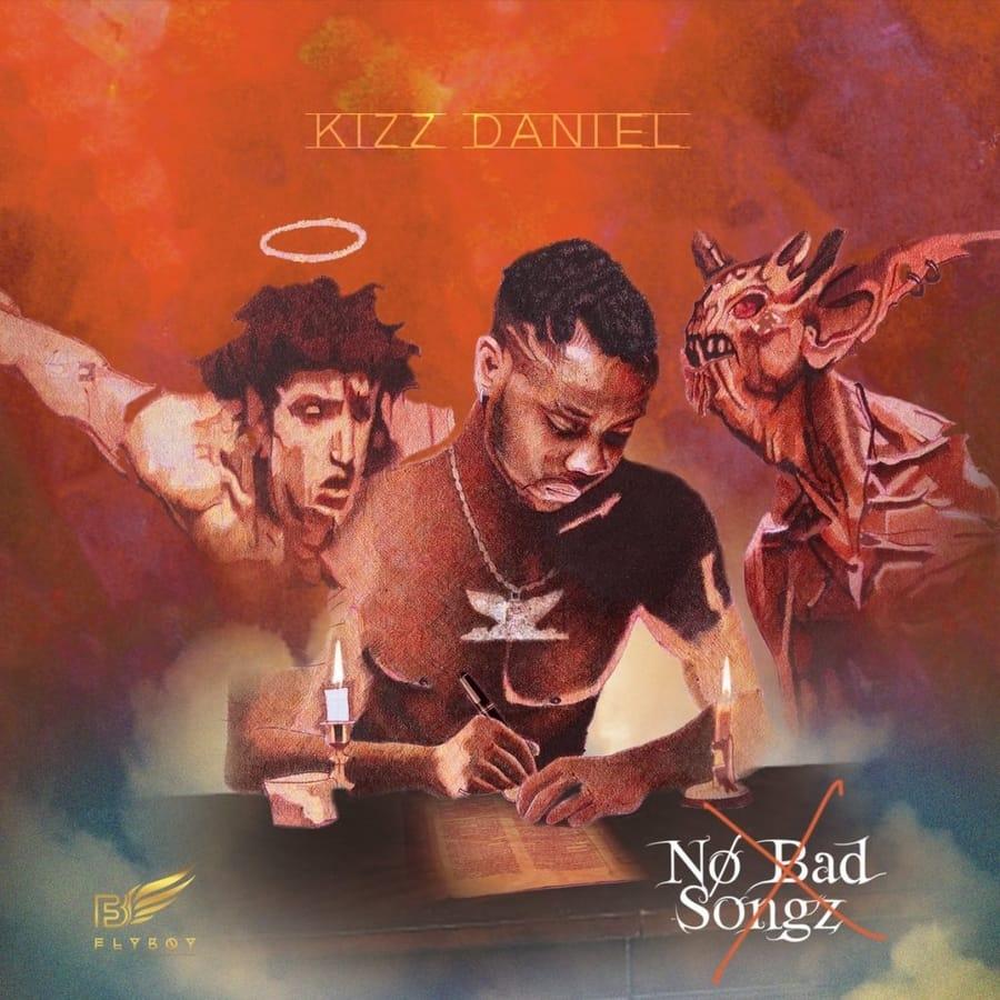 Kizz Daniel no Bad songz