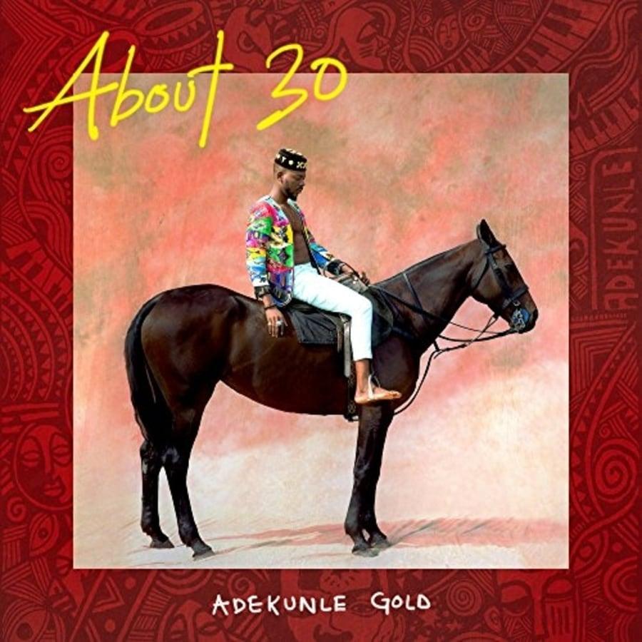 Adekunle Gold About 30