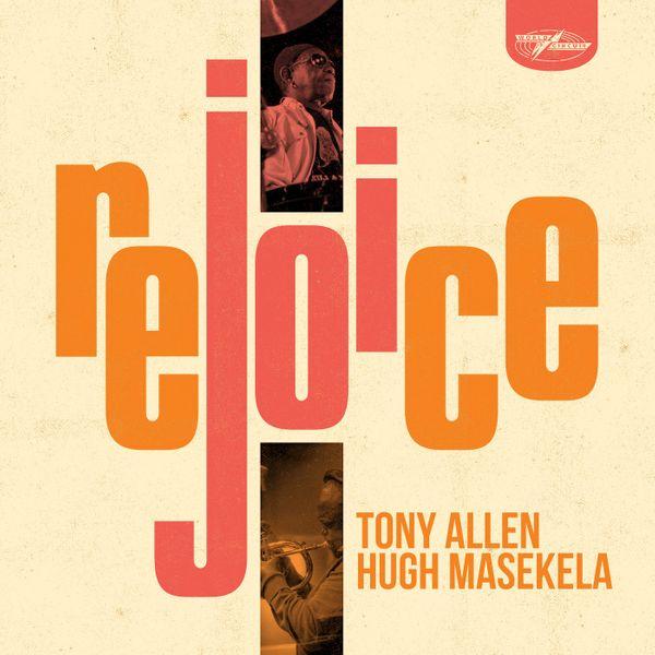 Rejoice Tony Allen Hugh Masekela cover