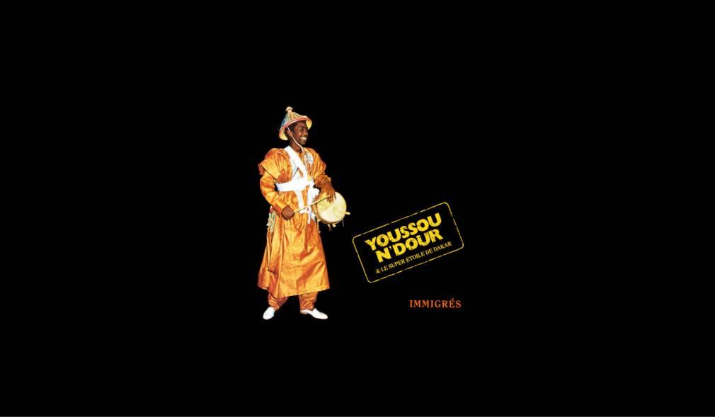 Retour sur Immigrés, le classique de Youssou N'Dour