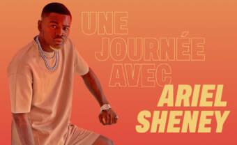 Une journée avec Ariel Sheney